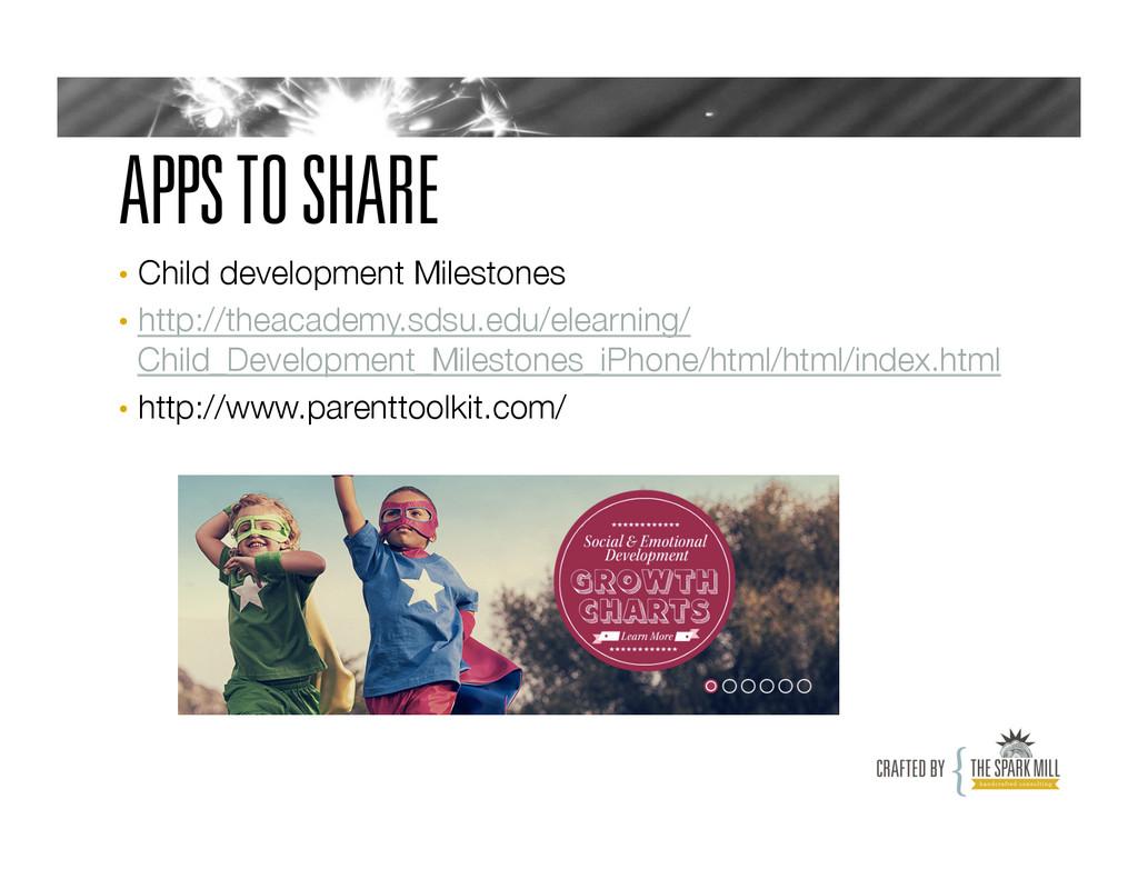 APPS TO SHARE • Child development Milestones ...