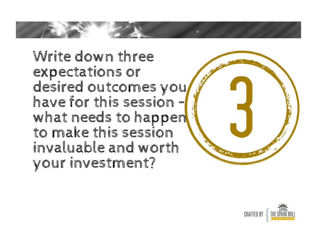 3 Write down three expectations or desired outc...