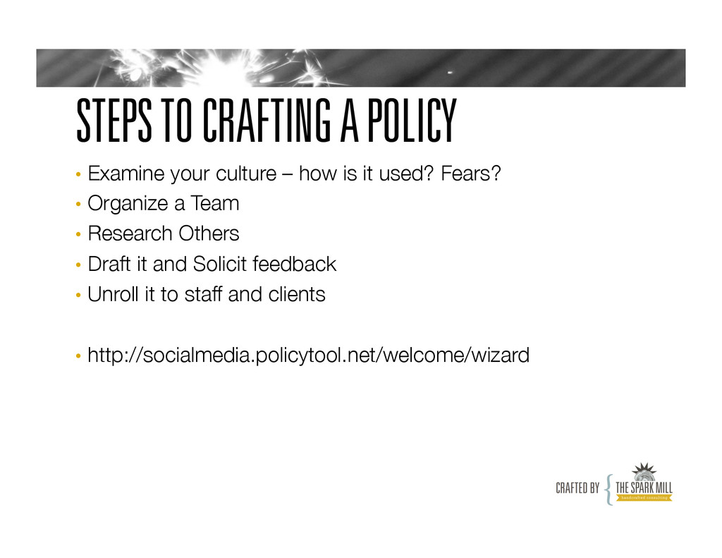 STEPS TO CRAFTING A POLICY • Examine your cult...