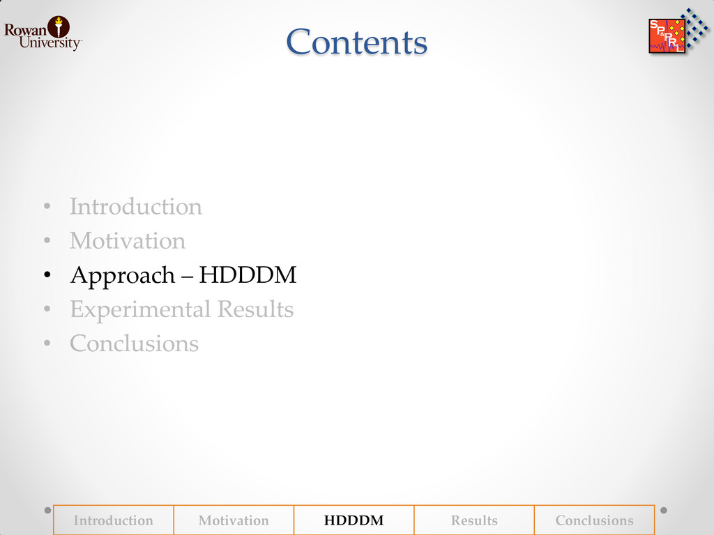 Contents • Approach – HDDDM Introduction Motiva...