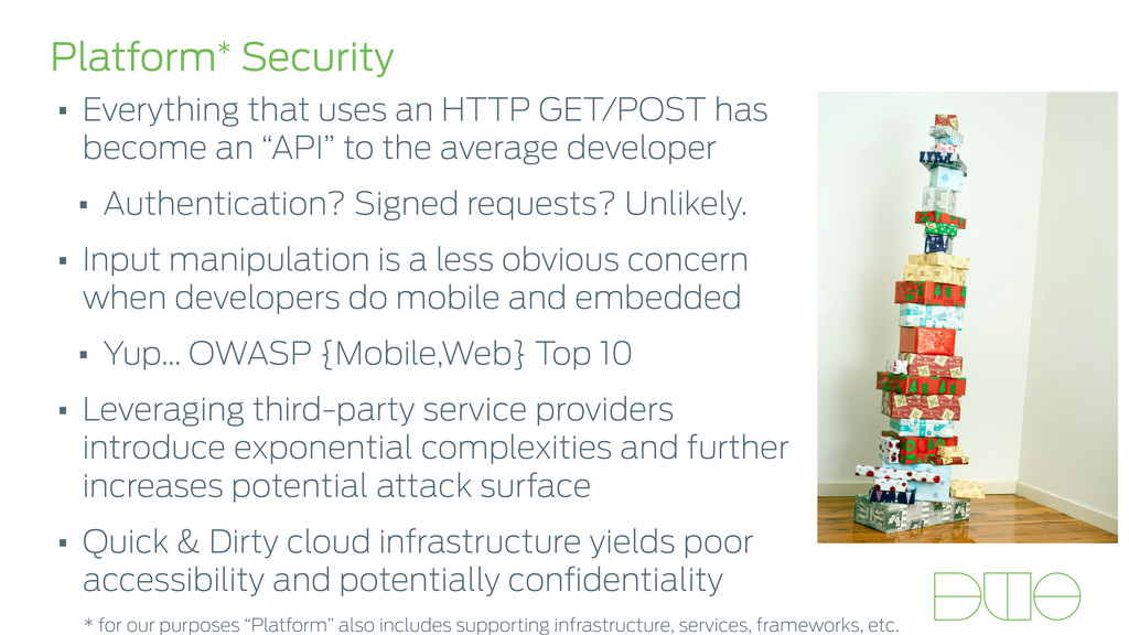 Platform* Security • Everything that uses an HT...