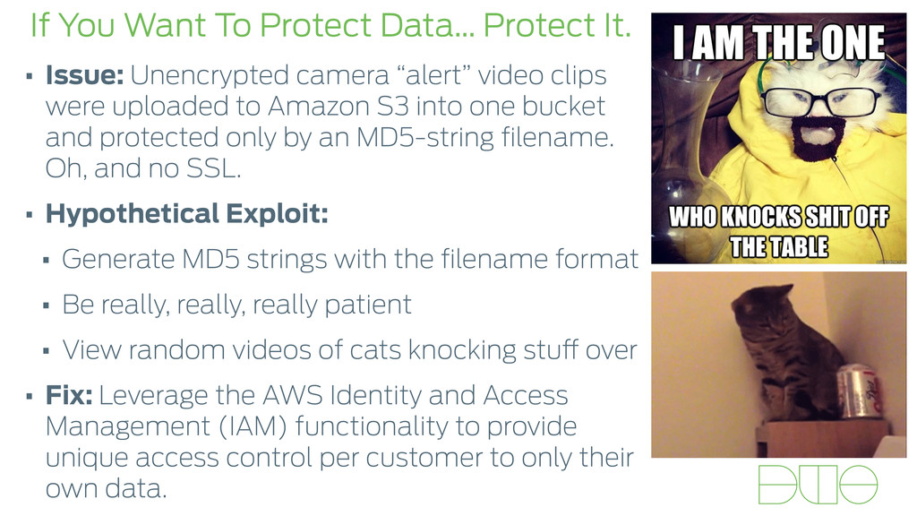 If You Want To Protect Data… Protect It. • Issu...