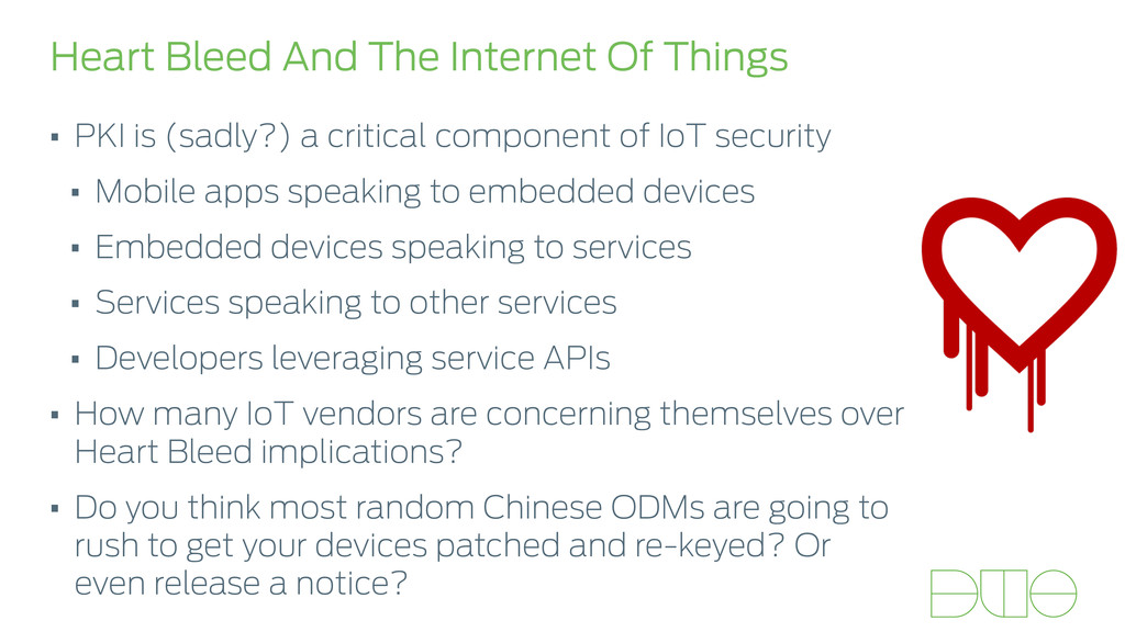 Heart Bleed And The Internet Of Things • PKI is...
