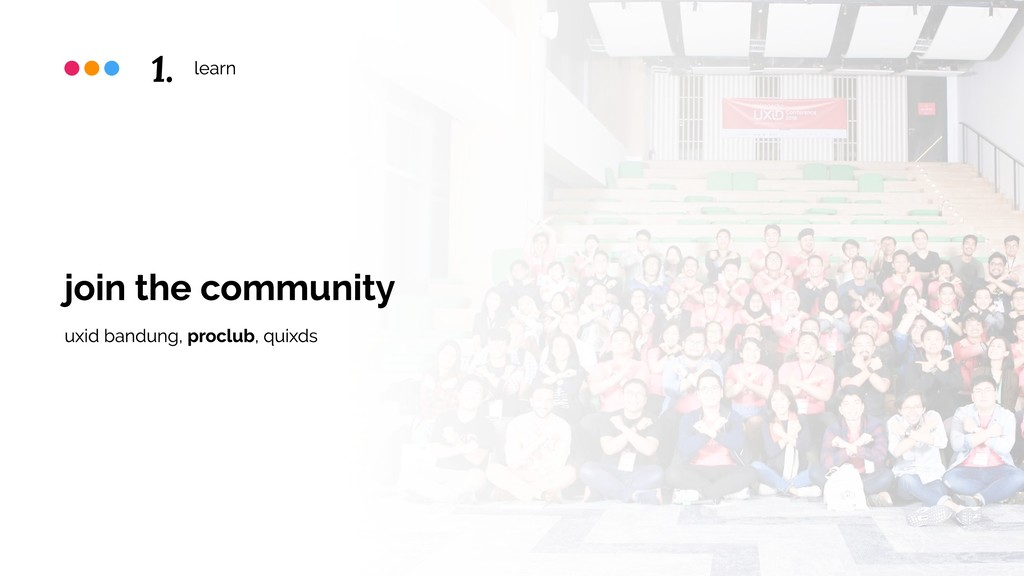 learn join the community uxid bandung, proclub,...