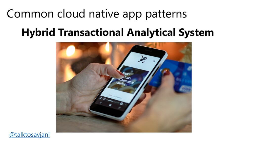 Common cloud native app patterns Hybrid Transac...