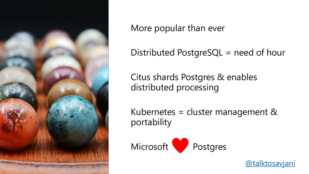More popular than ever Distributed PostgreSQL =...