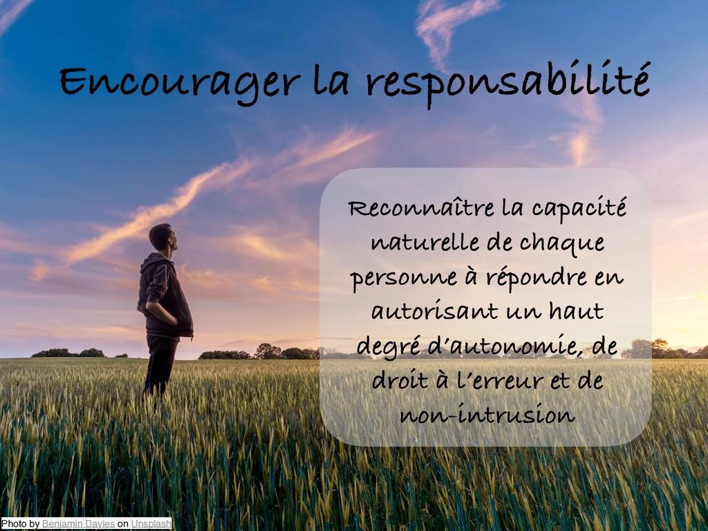 Encourager la responsabilité Reconnaître la cap...