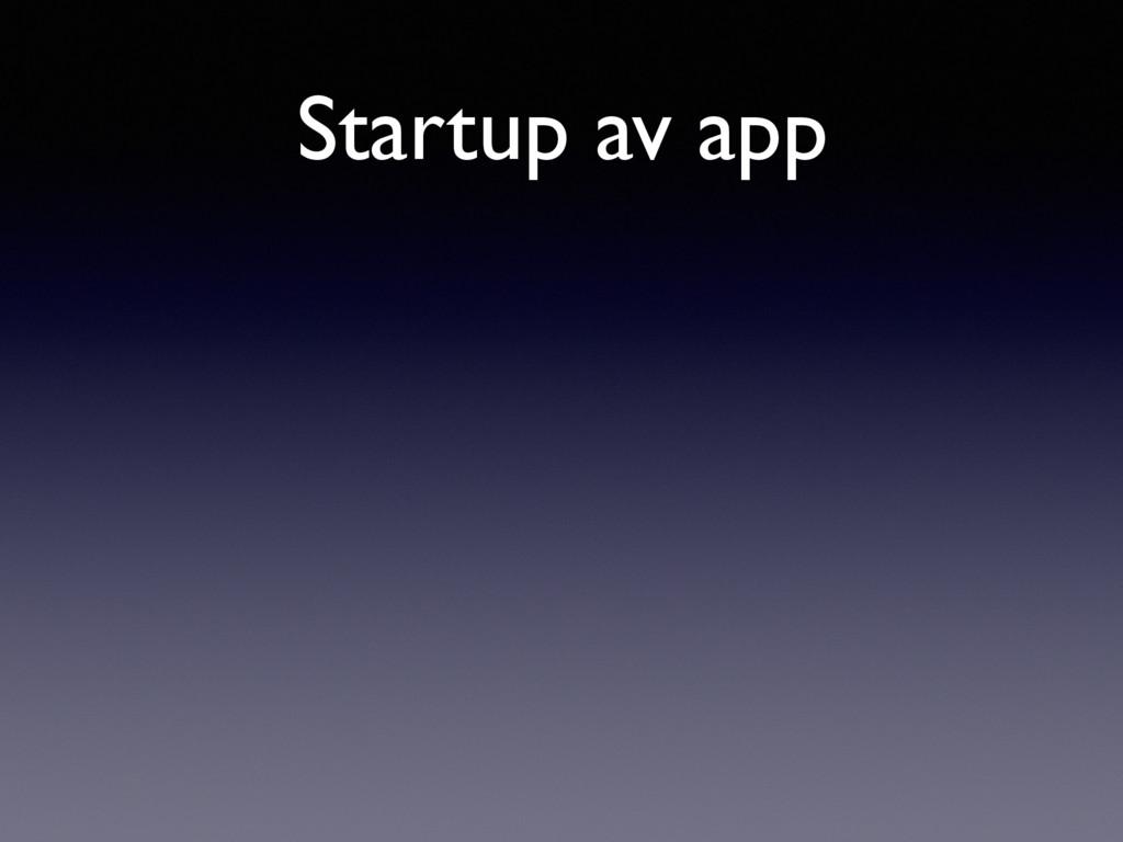 Startup av app