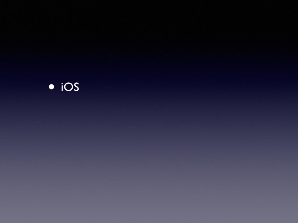 • iOS
