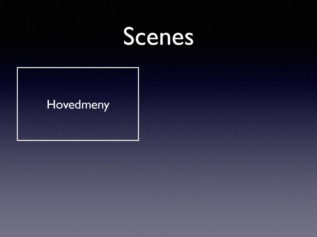 Scenes Hovedmeny