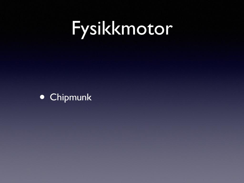 Fysikkmotor • Chipmunk