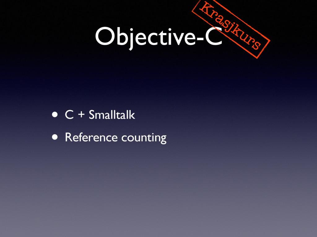 Objective-C Krasjkurs • C + Smalltalk • Referen...