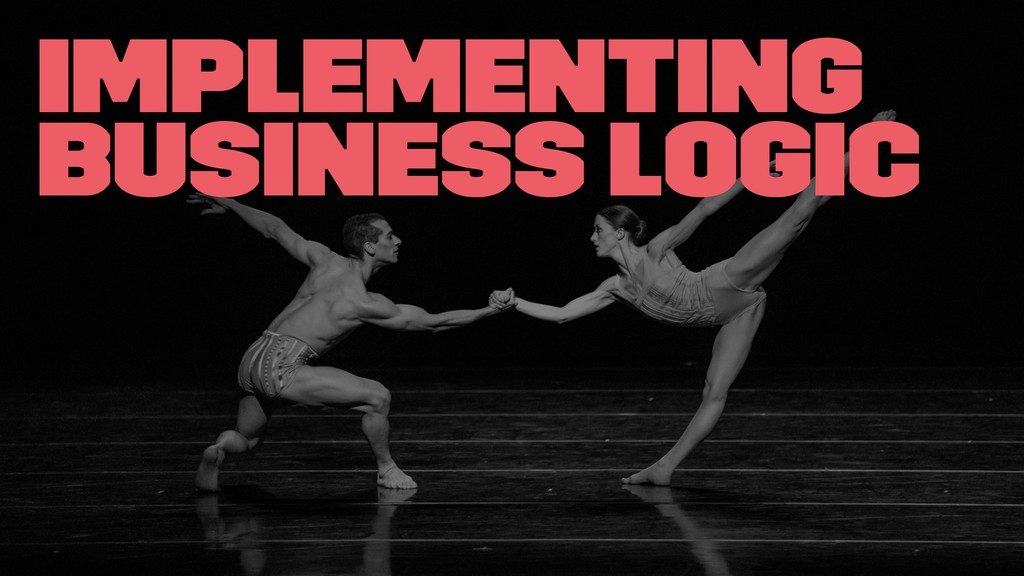 Implementing business logic