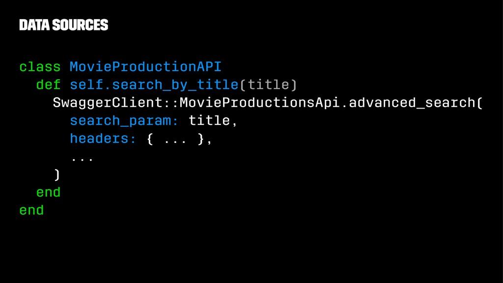 Data Sources class MovieProductionAPI def self....