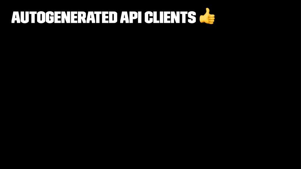 Autogenerated API Clients