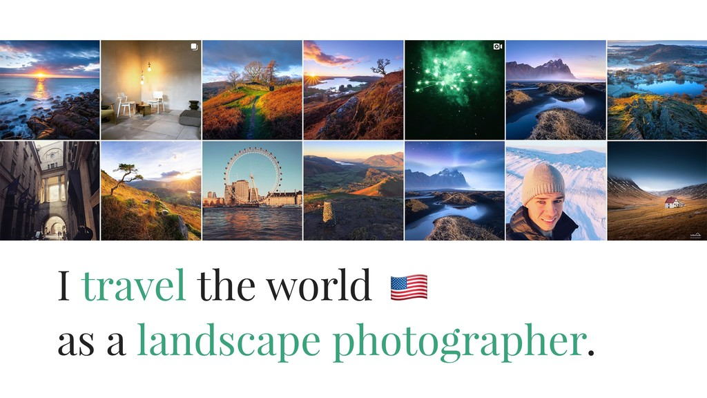 I travel the world as a landscape photographer....