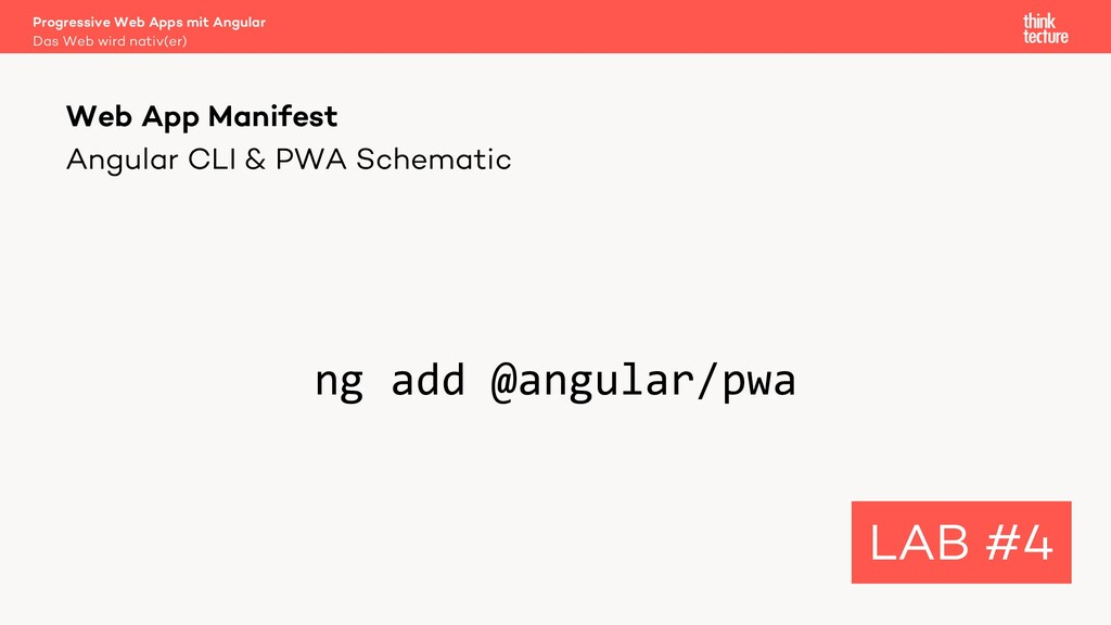 Angular CLI & PWA Schematic ng add @angular/pwa...