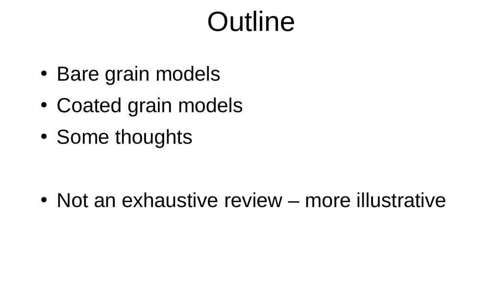 Outline ● Bare grain models ● Coated grain mode...