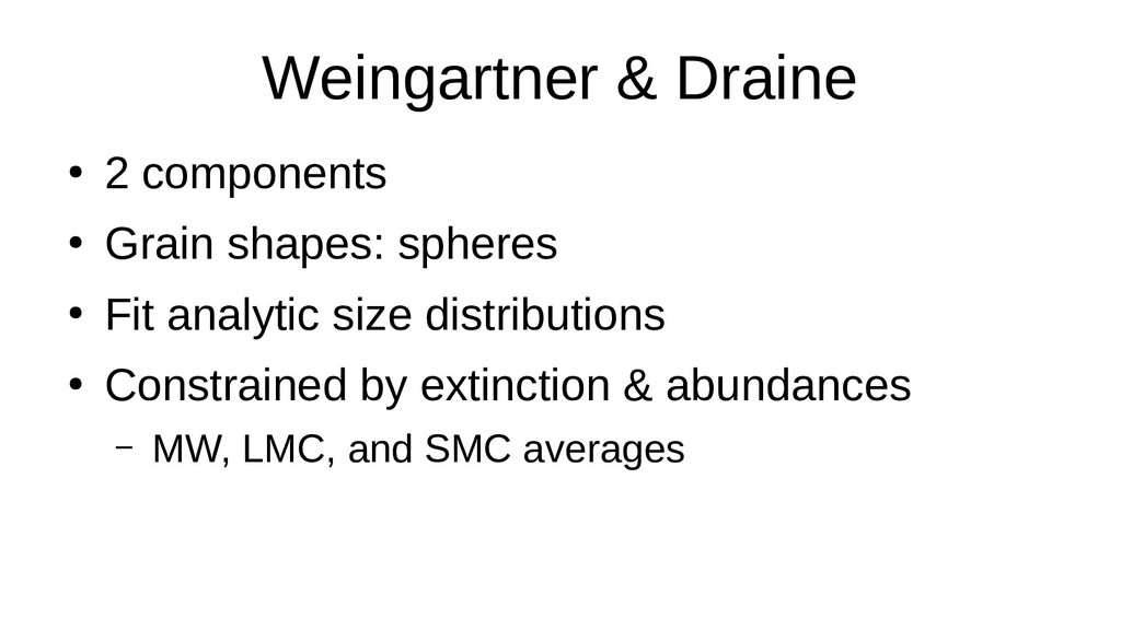 Weingartner & Draine ● 2 components ● Grain sha...