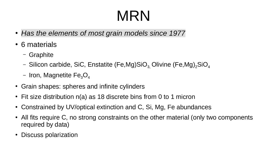 MRN ● Has the elements of most grain models sin...