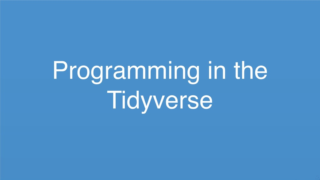 Programming in the Tidyverse