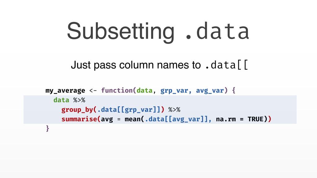 my_average <- function(data, grp_var, avg_var) ...