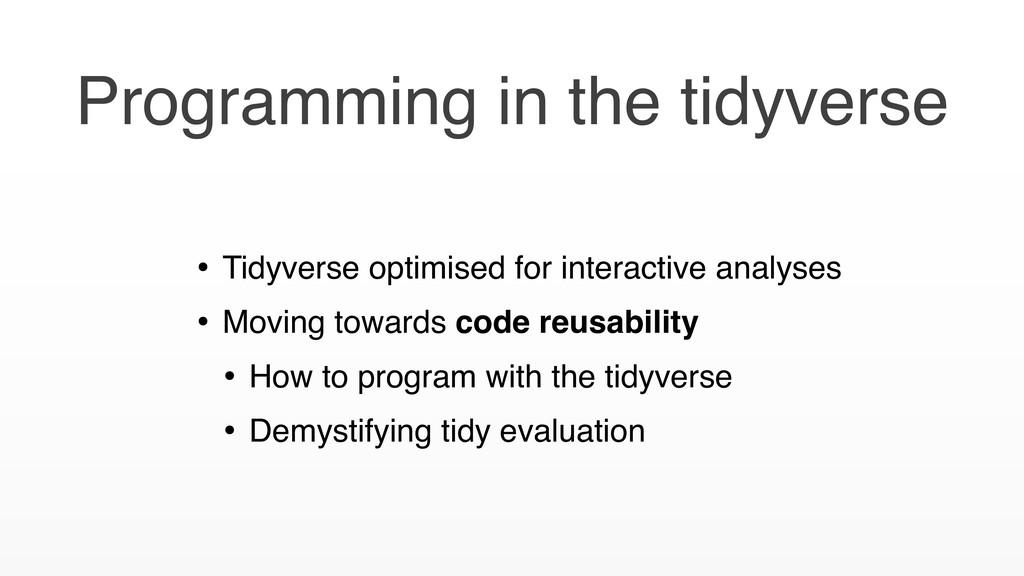 Programming in the tidyverse • Tidyverse optimi...