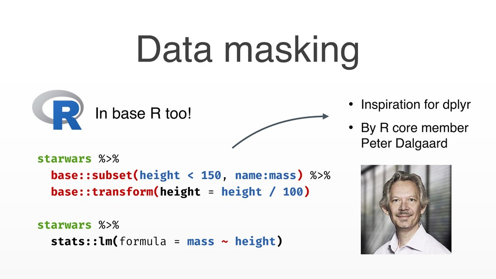 Data masking starwars %>% base::subset(height <...