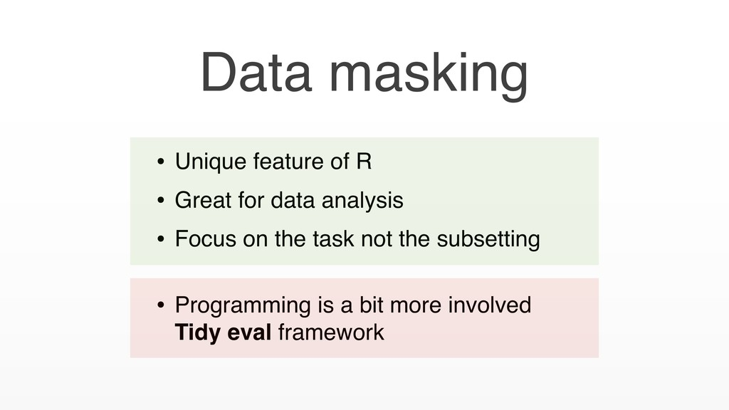 Data masking • Unique feature of R • Great for ...