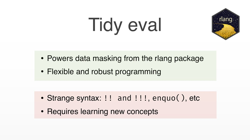 Tidy eval • Powers data masking from the rlang ...