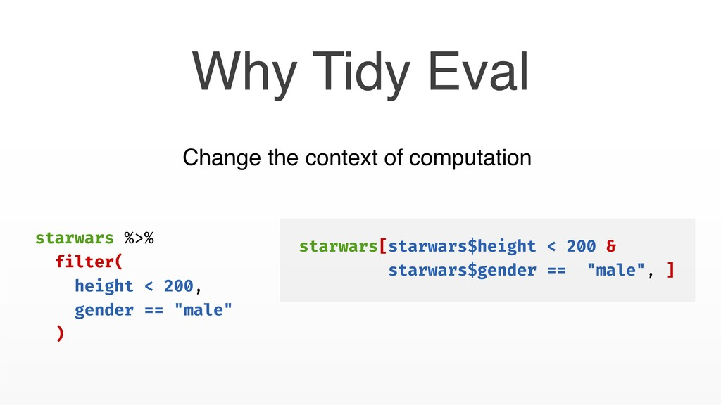 Why Tidy Eval starwars[starwars$height < 200 & ...