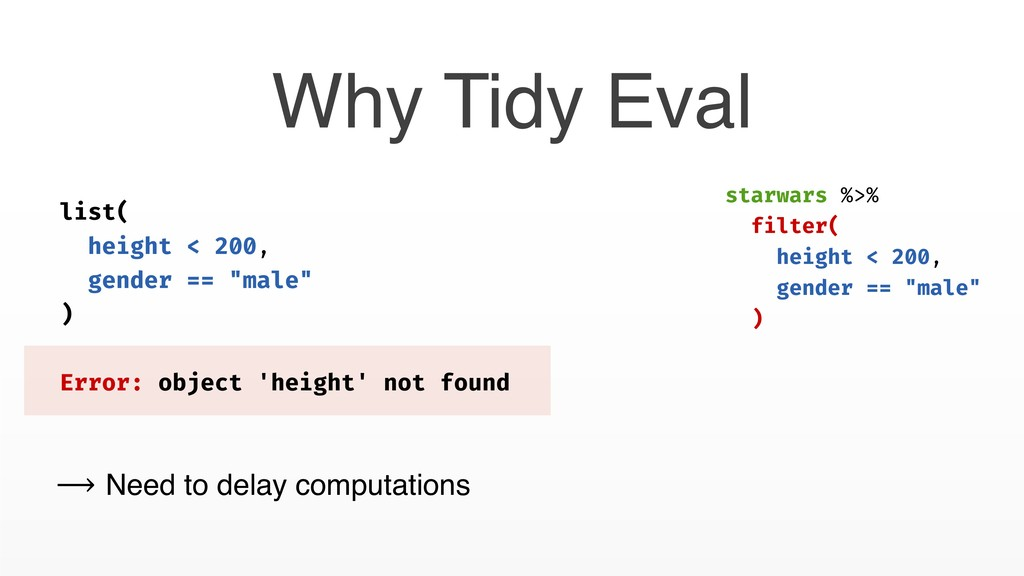 Why Tidy Eval ⟶ Need to delay computations list...