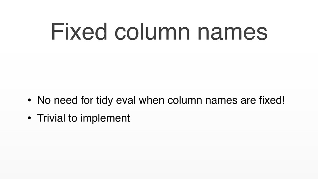 • No need for tidy eval when column names are fi...