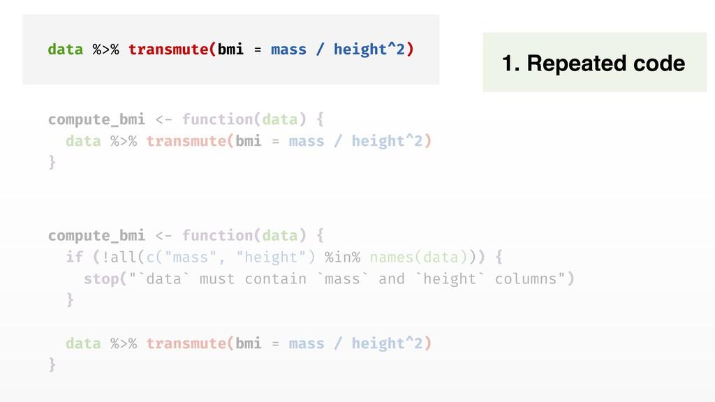data %>% transmute(bmi = mass / height^2) compu...