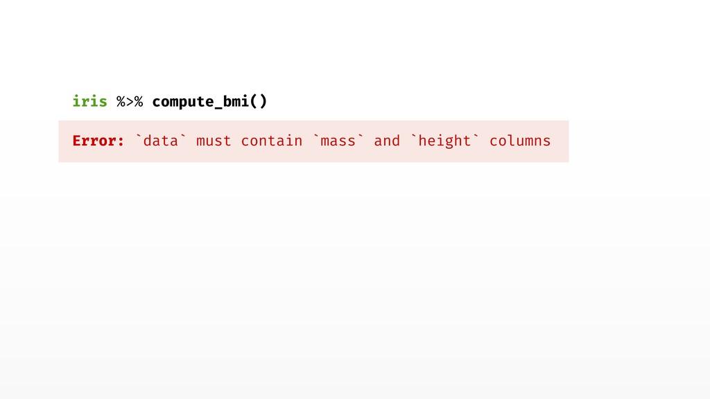 iris %>% compute_bmi() Error: `data` must conta...