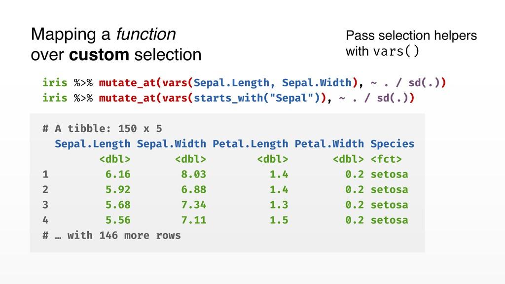 iris %>% mutate_at(vars(Sepal.Length, Sepal.Wid...