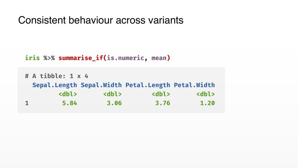 iris %>% summarise_if(is.numeric, mean) # A tib...