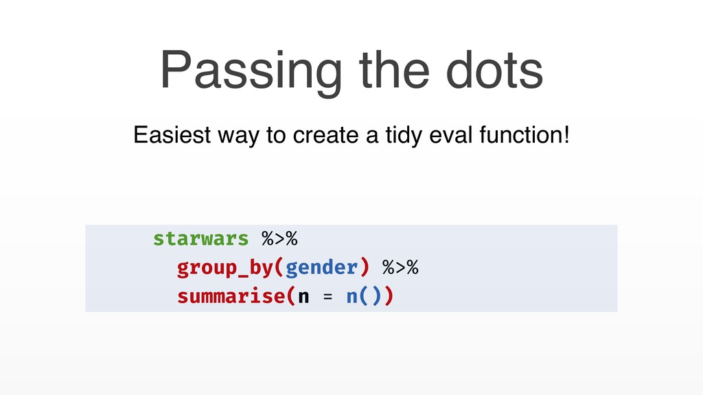 Passing the dots Easiest way to create a tidy e...