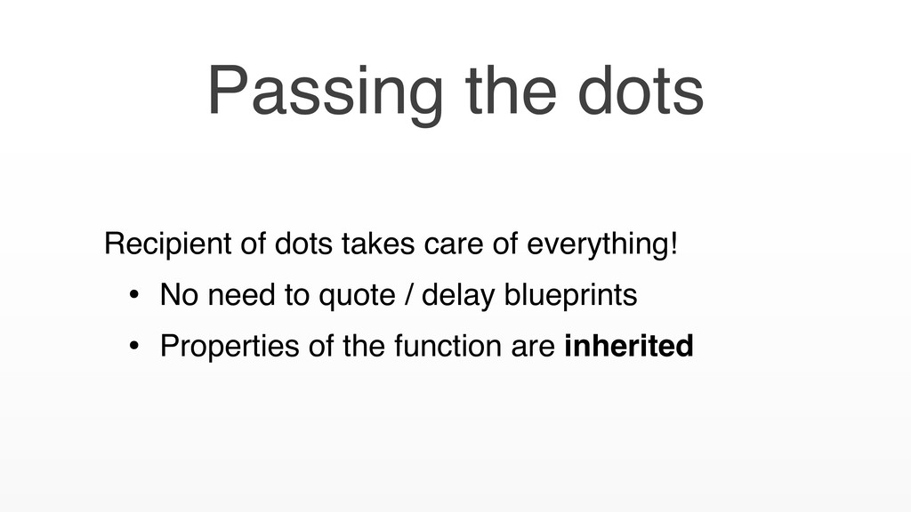 Recipient of dots takes care of everything! • N...