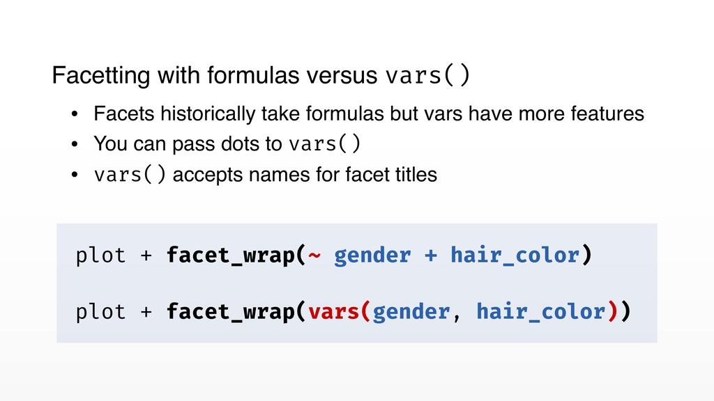 plot + facet_wrap(~ gender + hair_color) plot +...