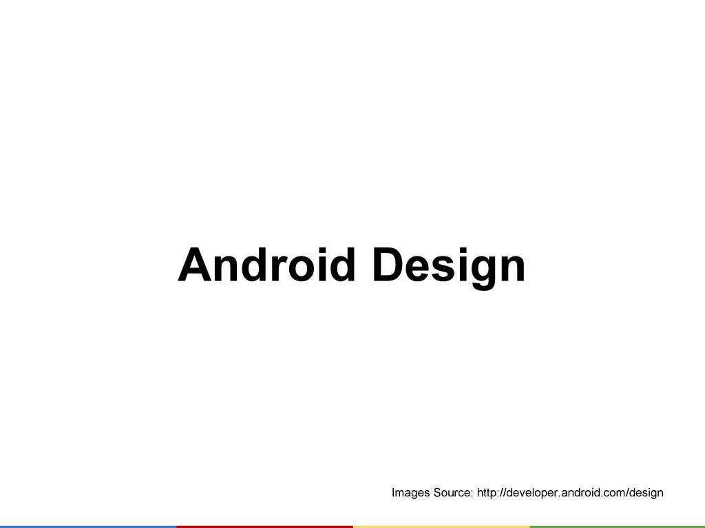 Android Design Images Source: http://developer....