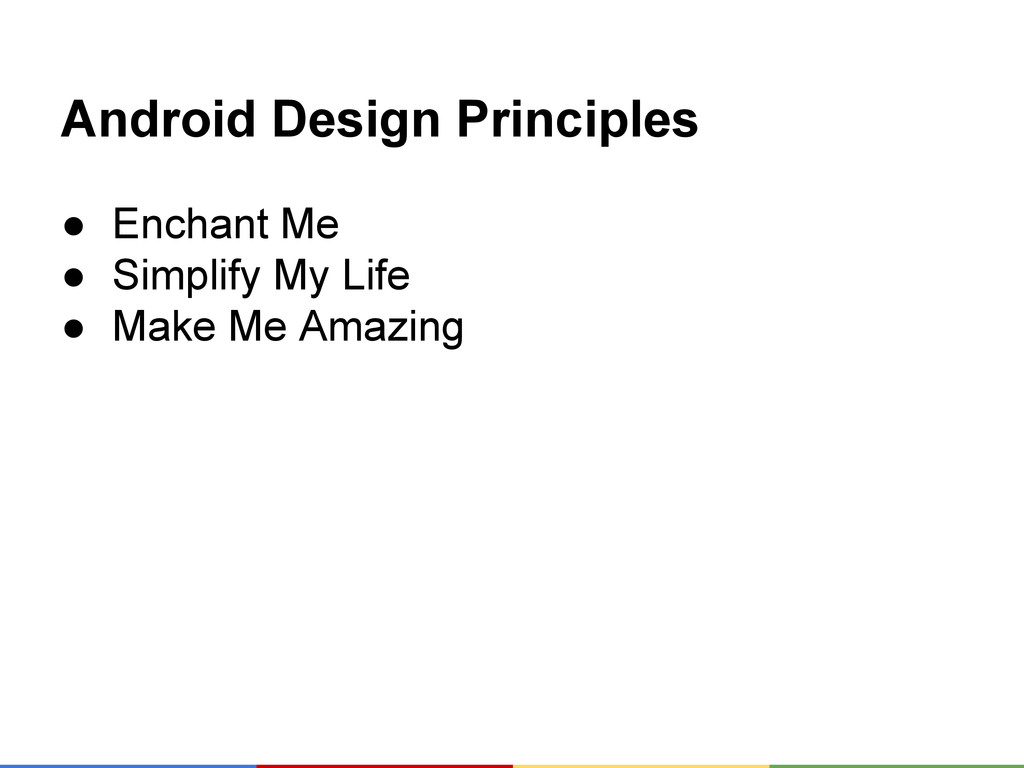 Android Design Principles ● Enchant Me ● Simpli...
