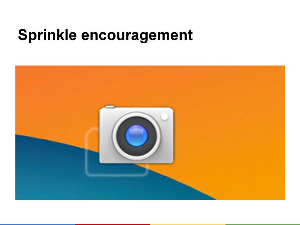 Sprinkle encouragement