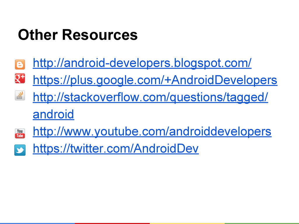 Other Resources http://android-developers.blogs...