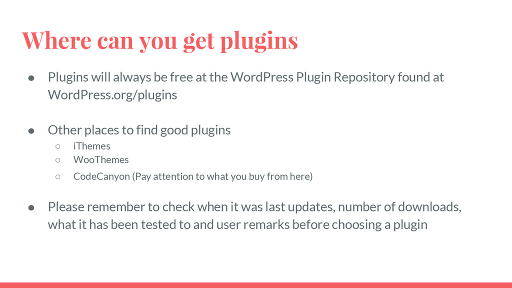 Where can you get plugins ● Plugins will always...