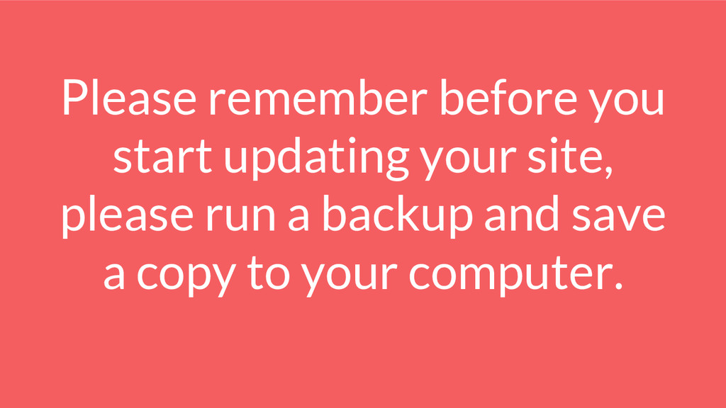 Please remember before you start updating your ...
