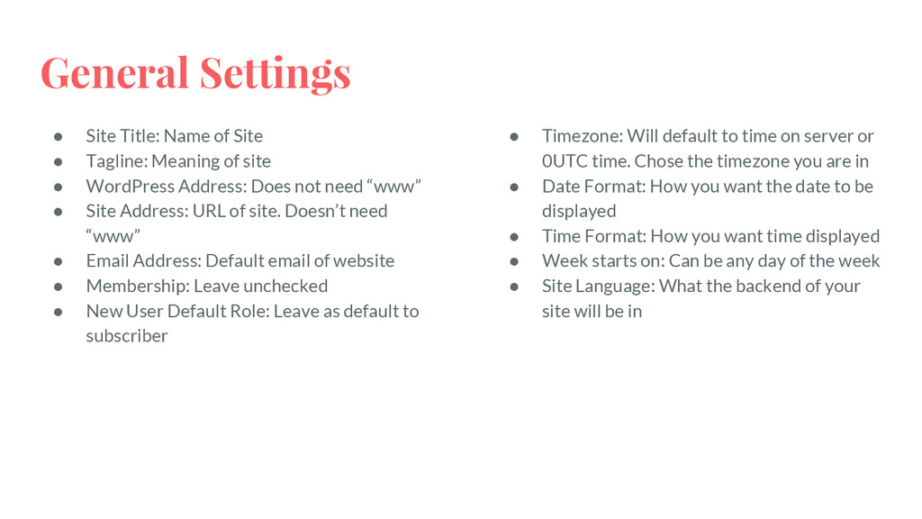 General Settings ● Site Title: Name of Site ● T...