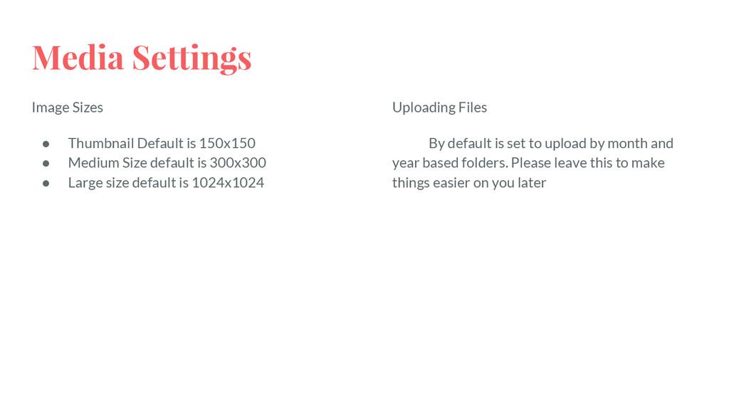 Media Settings Image Sizes ● Thumbnail Default ...