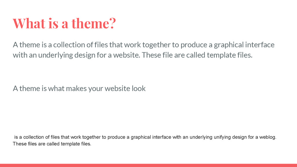 What is a theme? A theme is a collection of fil...