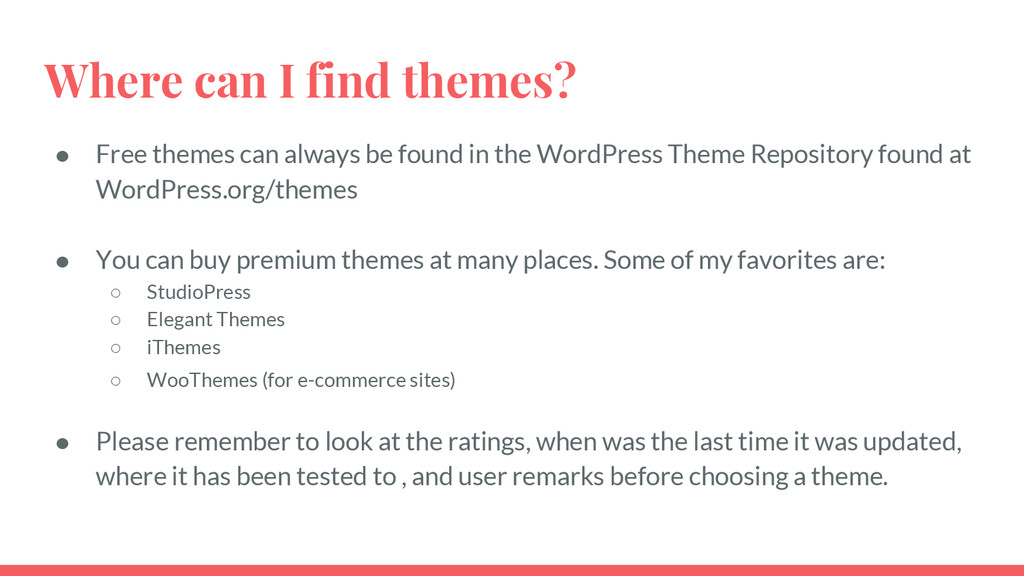 Where can I find themes? ● Free themes can alwa...